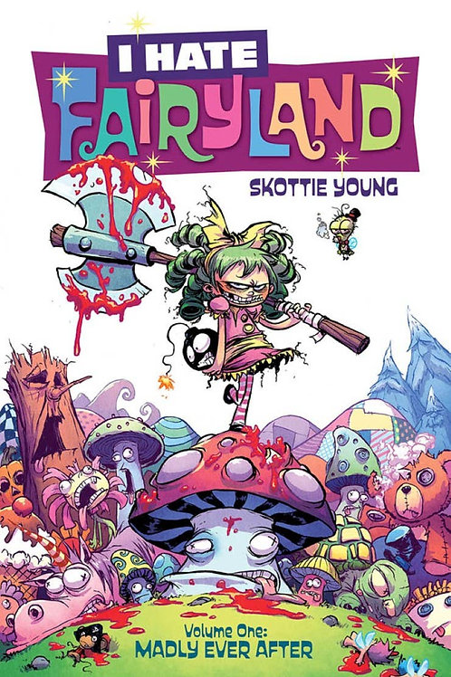 I Hate Fairyland Vol1: Madly Ever After (Skottie Young)