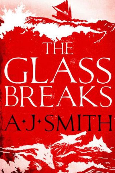 The Glass Breaks (A. J. Smith)