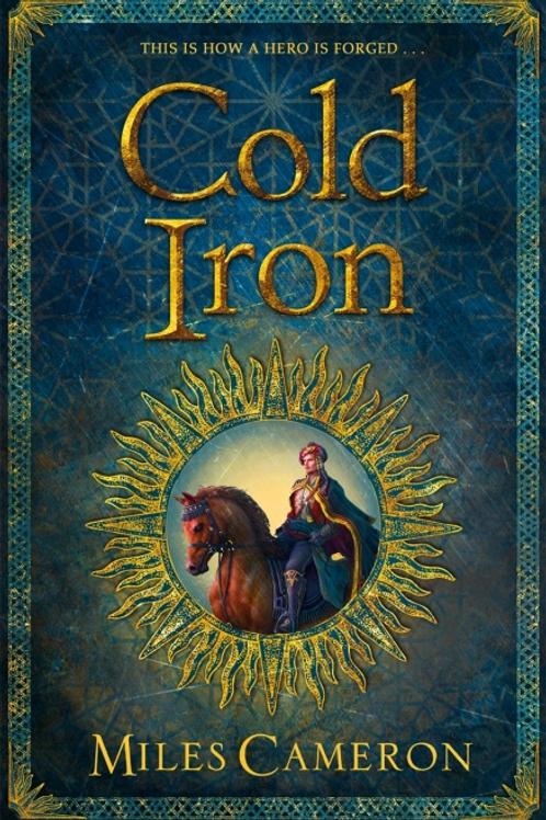 Cold Iron (MILES CAMERON)