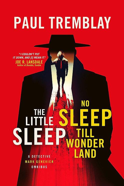 The Little Sleep & No Sleep Till Wonderland (Paul Tremblay)