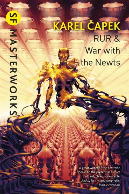 War With The Newts And R.U.R. (KAREL CAPEK)