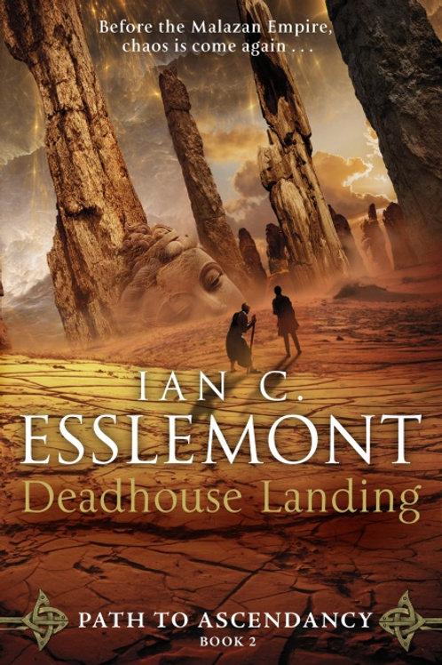 Deadhouse Landing (Ian C Esslemont)