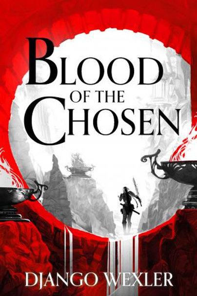 Blood of the Chosen (Django Wexler)