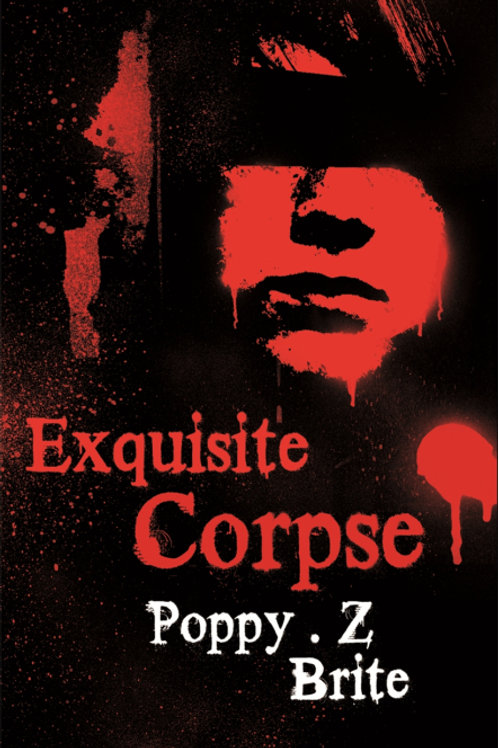 Exquisite Corpse (POPPY Z. BRITE)