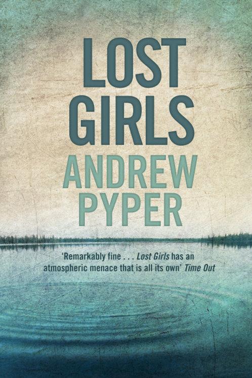 Lost Girls (ANDREW PYPER)