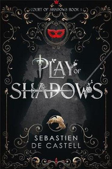 Play of Shadows (Sebastien De Castell)