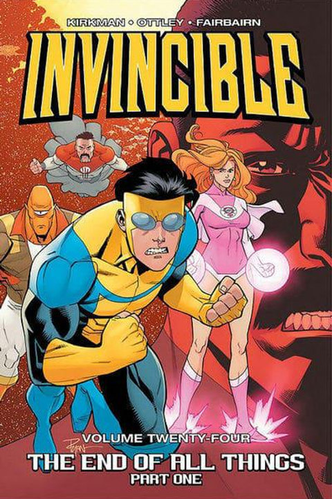 Invincible Vol24: The End Of All Things Part 1 (Robert Kirkman &Ryan Ottley)