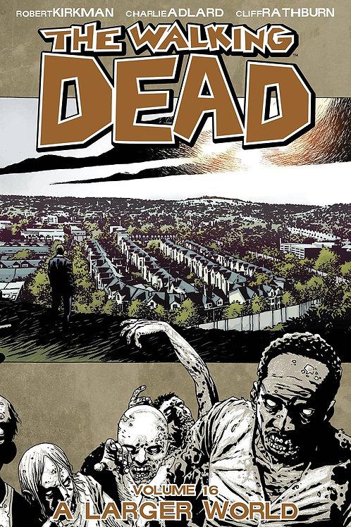 The Walking Dead Vol16: A Larger World (Robert Kirkman &Charlie Adlard)