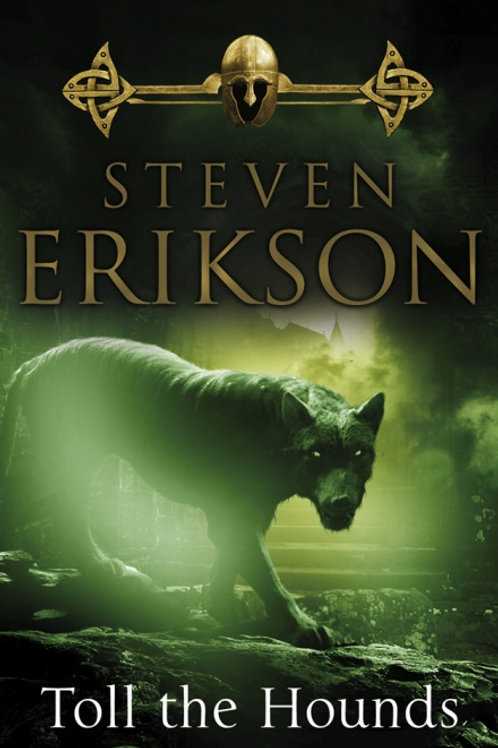 Toll the Hounds (Steven Erikson)