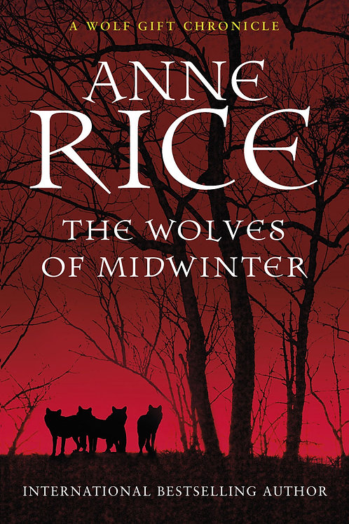 The Wolves Of Midwinter (Anne Rice)