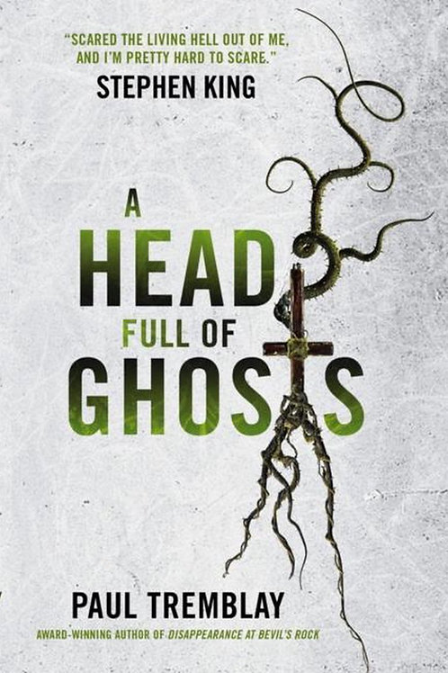 A Head Full Of Ghosts (Paul Tremblay)