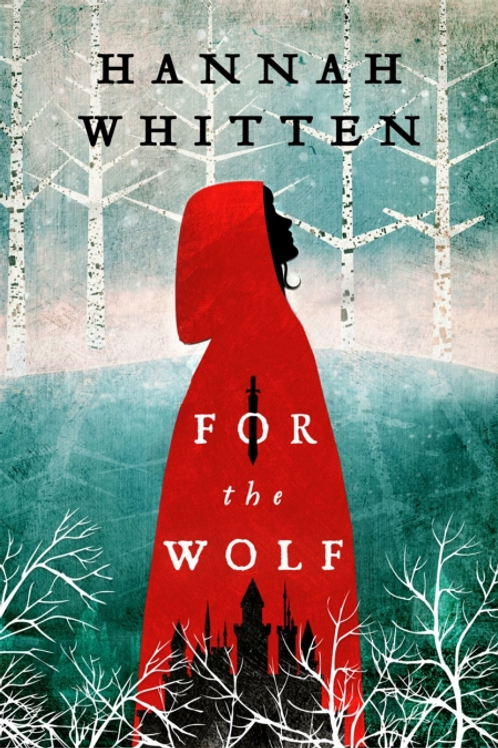 For The Wolf (Hannah Whitten)
