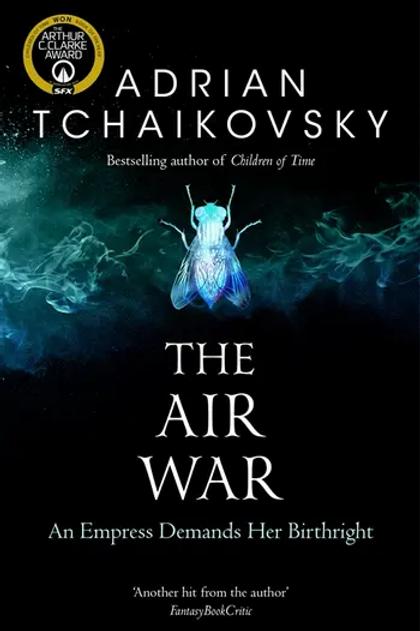 The Air War (Adrian Tchaikovsky)