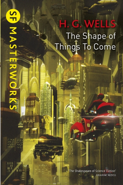 The Shape Of Things To Come (H.G. WELLS)