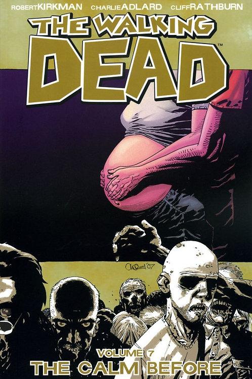 The Walking Dead Vol7: The Calm Before (Robert Kirkman &Charlie Adlard)