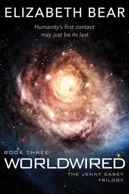 Worldwired (ELIZABETH BEAR)