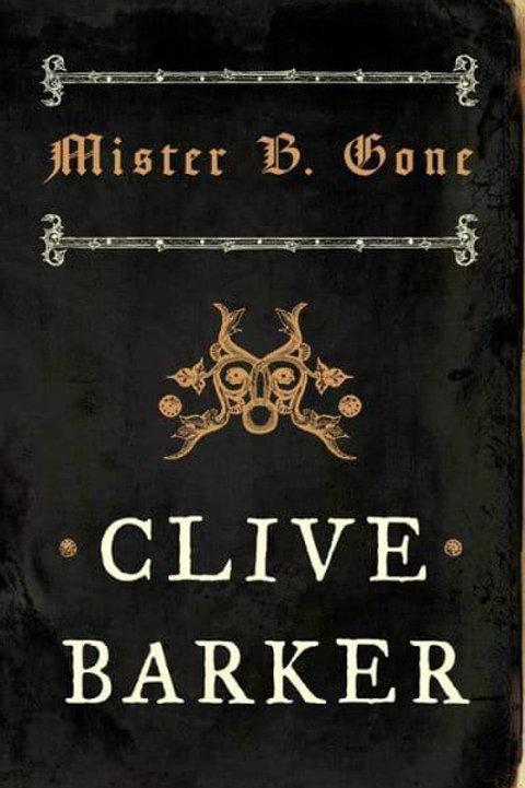 Mister B. Gone (Clive Barker)