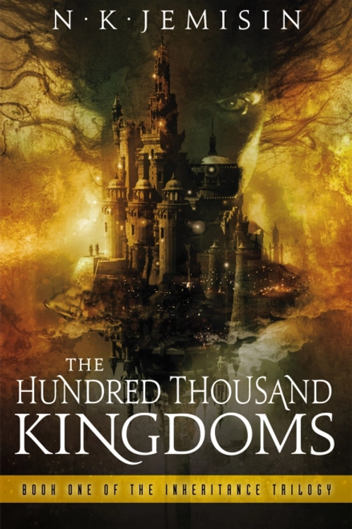 The Hundred Thousand Kingdoms (N K JEMISIN)