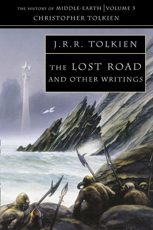 The Lost Road and Other Writings (J. R. R.Tolkien & Christopher Tolkien)