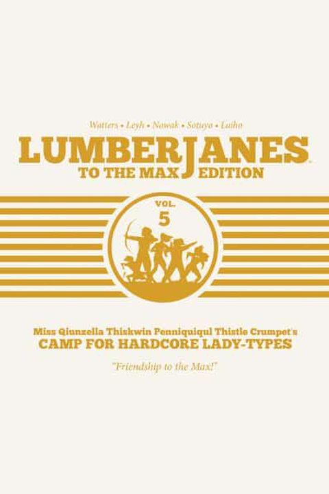 Lumberjanes To The Max Vol5 (Shannon Watters & Kat Leyh)