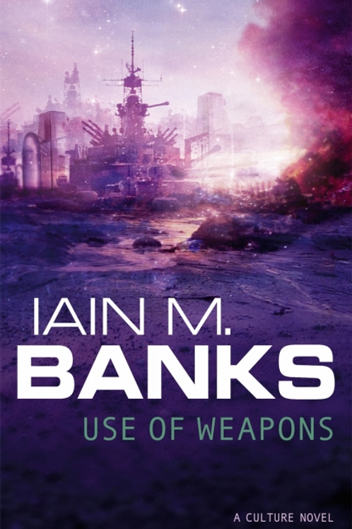 Use Of Weapons  (IAIN M. BANKS)