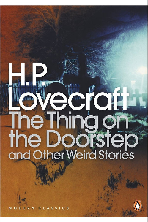 The Thing On The Doorstep And Other Weird Stories (H.P. Lovecraft)