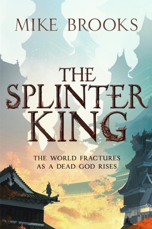 The Splinter King (Mike Brooks)