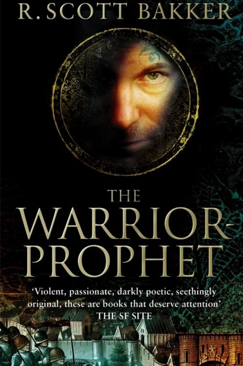 The Warrior-Prophet (R Scott Bakker)