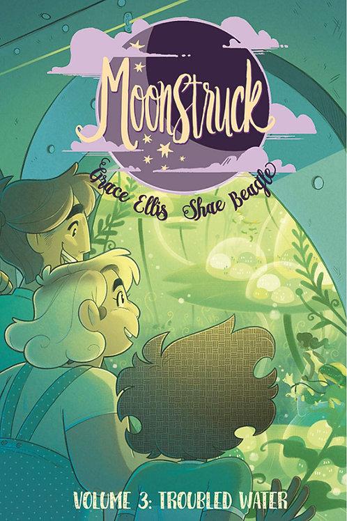 Moonstruck Vol3: Troubled Waters (Grace Ellis &Shae Beagle)