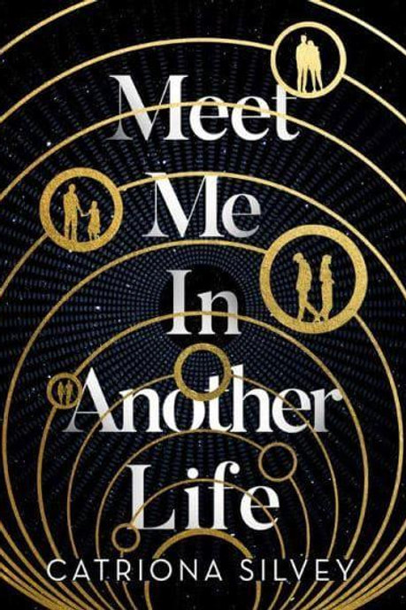 Meet Me In Another Life (Catriona Silvey)