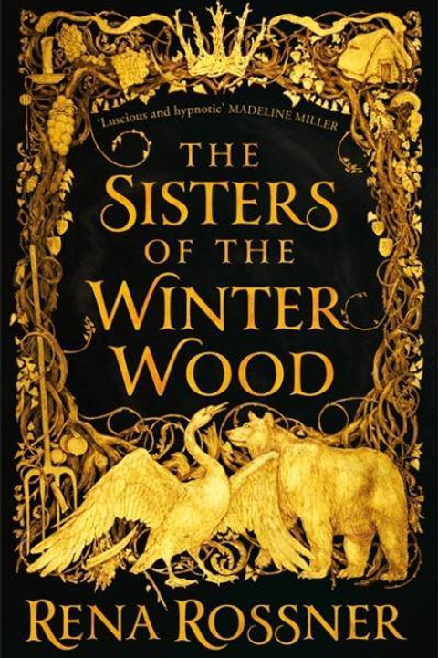 The Sisters of the Winter Wood (Renna Rossner)