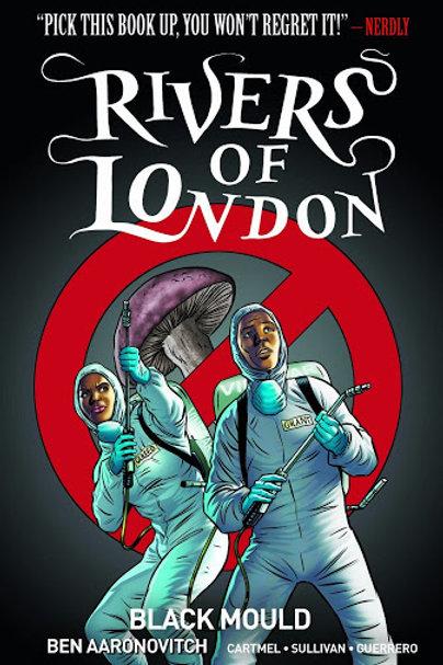 Rivers Of London Vol 3: Black Mould (Ben Aaronovitch & Andrew Cartmel)