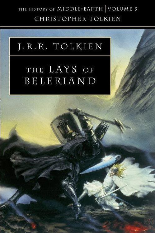 The Lays of Beleriand (J. R. R.Tolkien & Christopher Tolkien)