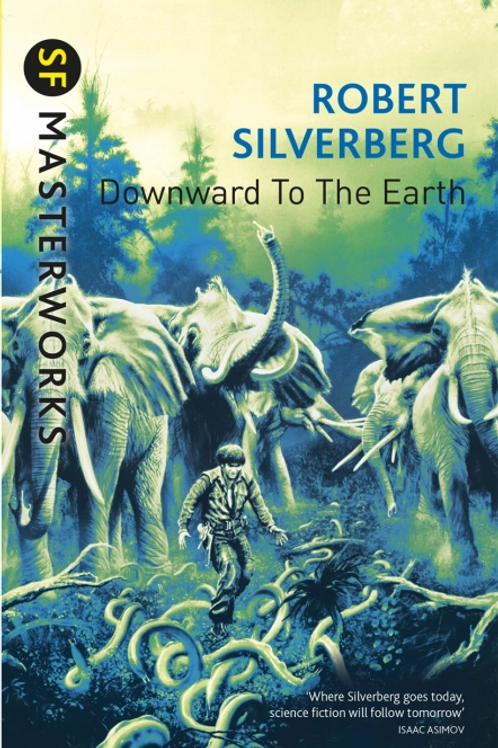 Downward To The Earth (ROBERT SILVERBERG)