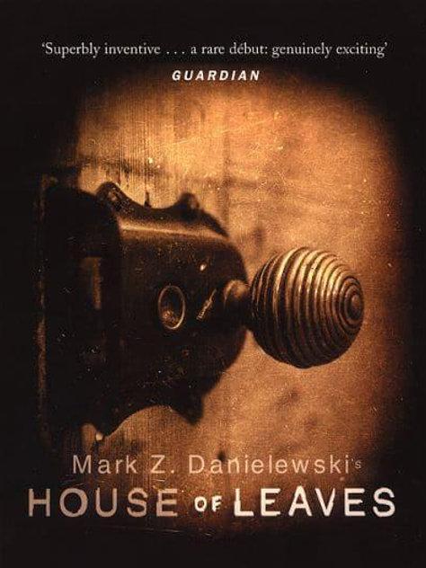 House of Leaves (Mark Z Danielewski)
