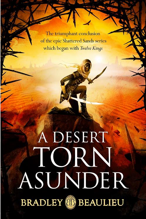 A Desert Torn Asunder (Bradley Beaulieu)