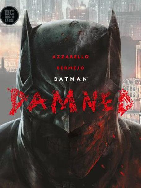 Batman: Damned (Brian Azzarello & Lee Bermejo)
