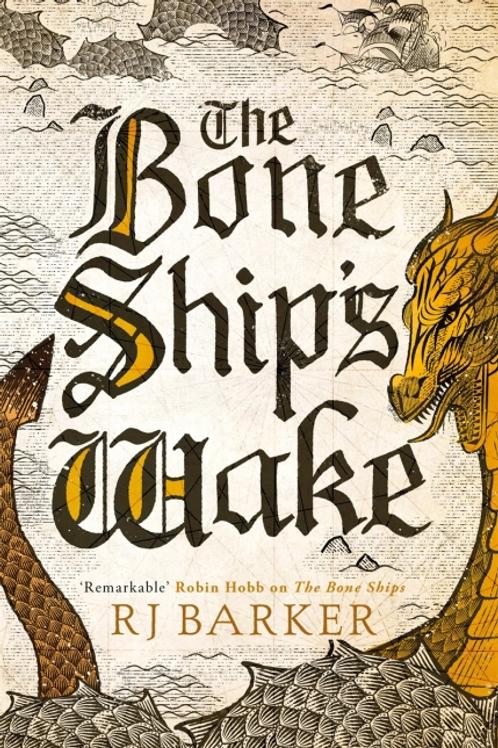 The Bone Ship's Wake (RJ Barker)