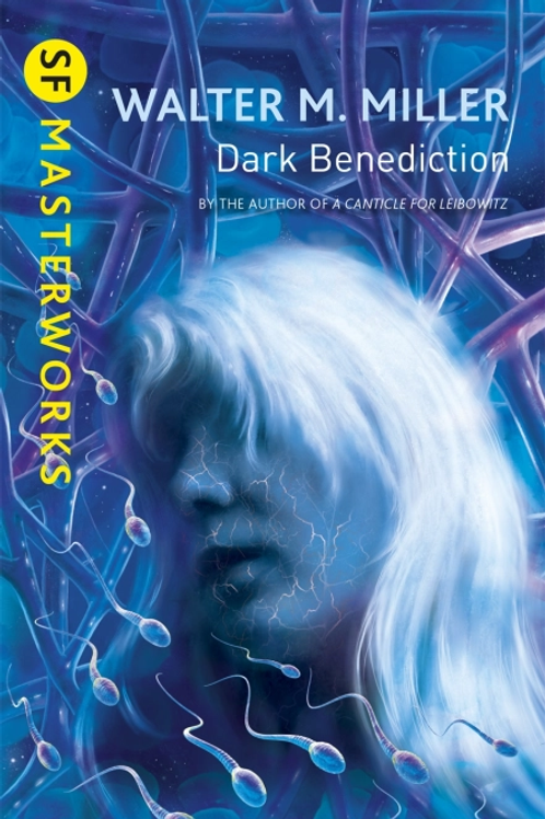 Dark Benediction (WALTER M. MILLER)