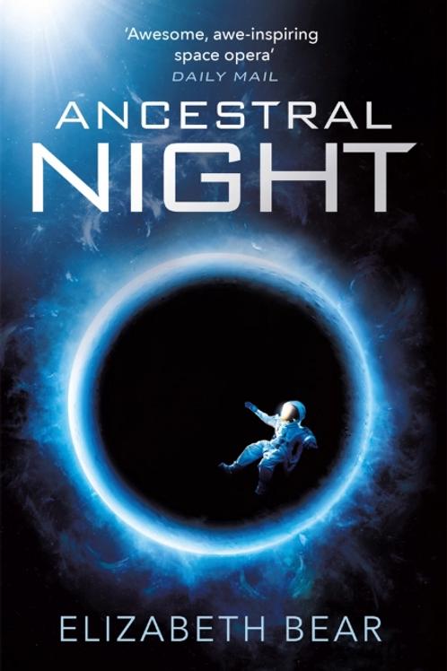 Ancestral Night (ELIZABETH BEAR)