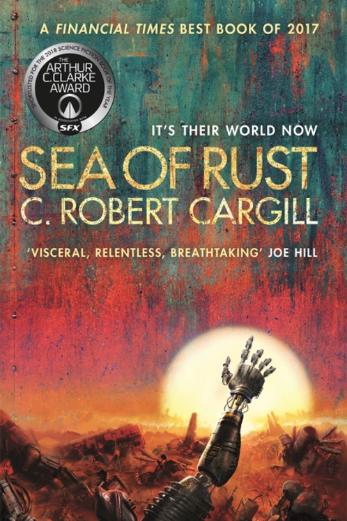Sea of Rust (C. ROBERT CARGILL)