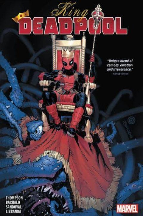 King DeadpoolVol1: Hail To The King (Kelly Thompson & Chris Bachalo)
