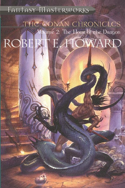 Hour Of The Dragon: The Conan Chronicles 2 (Robert E. Howard))