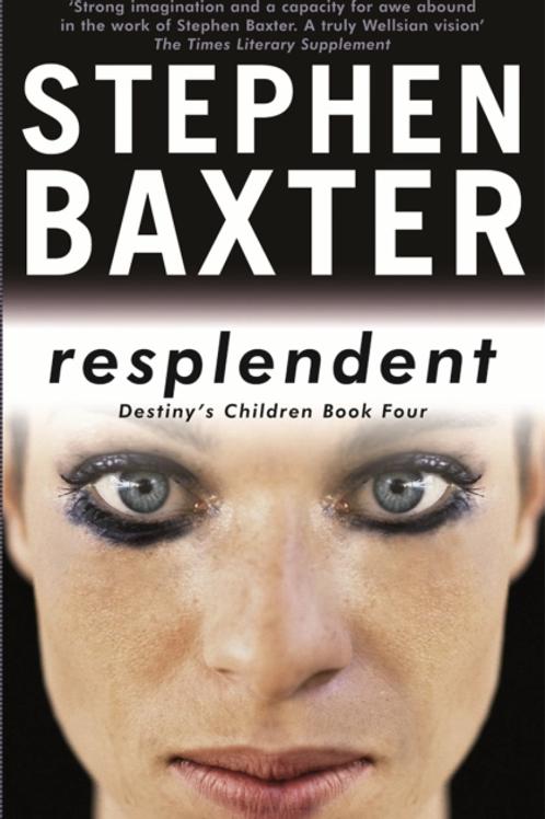 Resplendent: Destiny's Children (STEPHAN BAXTER)