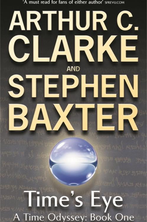 Time's Eye (ARTHUR C. CLARKE & STEPHAN BAXTER)