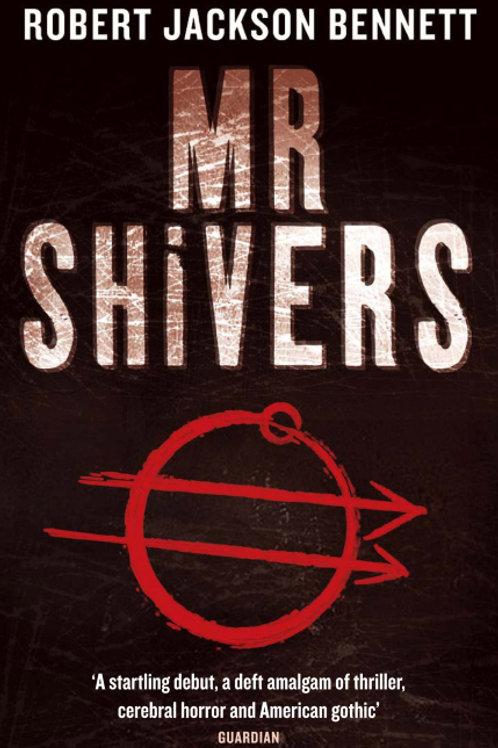 Mr Shivers (ROBERT JACKSON BENNETT)