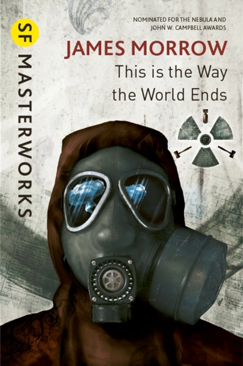 This Is The Way The World Ends (JAMES MORROW)