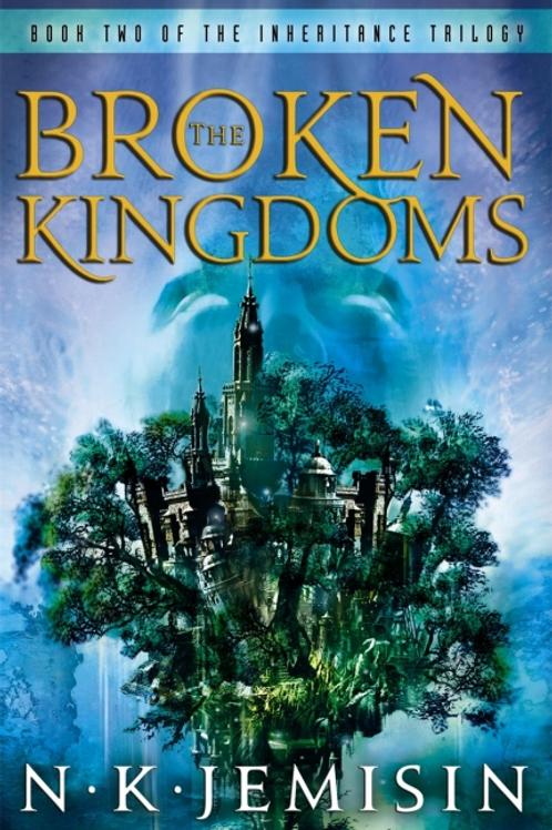 The Broken Kingdoms (N K JEMISIN)