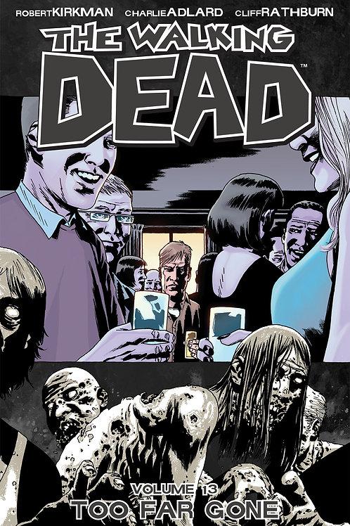 The Walking Dead Vol13: Too Far Gone (Robert Kirkman &Charlie Adlard)
