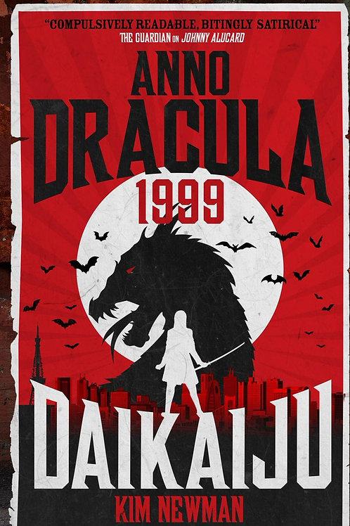 Anno Dracula 1999: Daikaiju (Kim Newman)